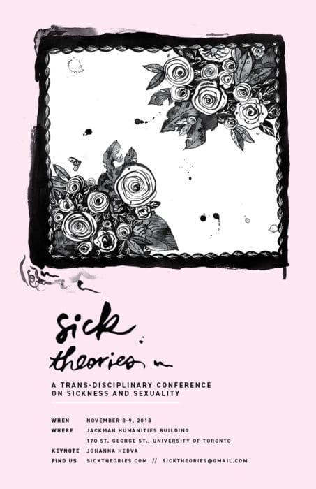 Publicity poster for the Sick Theories conference. The image is of a pillow covered in roses, and the headline text reads: 'Sick Theories: A trans-disciplinary conference on sickness and sexuality