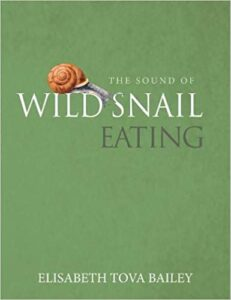 Books About Chronic Illness By Women: The cover of Sound Of A Wild Snail Eating by Elisabeth Tova Bailey